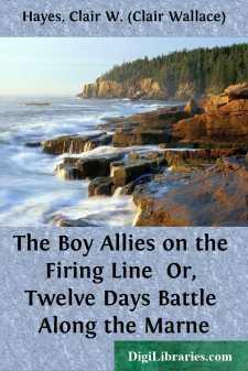 The Boy Allies on the Firing Line  Or, Twelve Days Battle Along the Marne