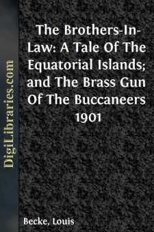 The Brothers-In-Law: A Tale Of The Equatorial Islands; and The Brass Gun Of The Buccaneers 1901