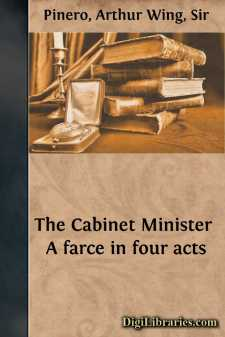 The Cabinet Minister A farce in four acts