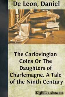 The Carlovingian Coins Or The Daughters of Charlemagne. A Tale of the Ninth Century
