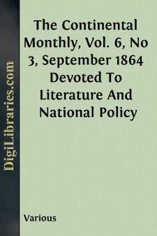 The Continental Monthly, Vol. 6, No 3, September 1864 Devoted To Literature And National Policy