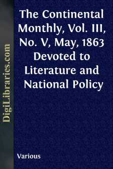 The Continental Monthly, Vol. III, No. V, May, 1863 Devoted to Literature and National Policy
