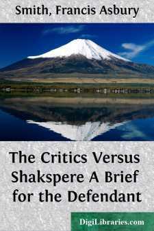 The Critics Versus Shakspere A Brief for the Defendant