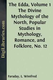 The Edda, Volume 1 The Divine Mythology of the North, Popular Studies in Mythology, Romance, and Folklore, No. 12