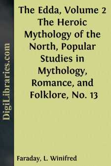 The Edda, Volume 2 The Heroic Mythology of the North, Popular Studies in Mythology, Romance, and Folklore, No. 13