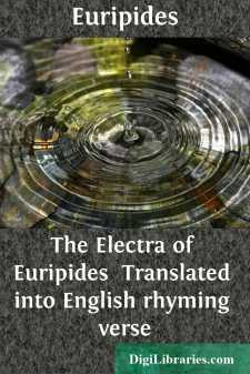 The Electra of Euripides  Translated into English rhyming verse