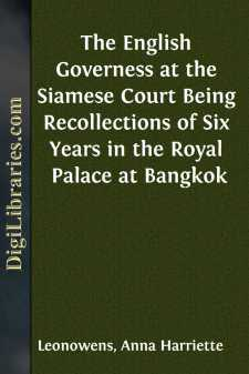 The English Governess at the Siamese Court Being Recollections of Six Years in the Royal Palace at Bangkok