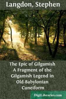 The Epic of Gilgamish A Fragment of the Gilgamish Legend in Old-Babylonian Cuneiform