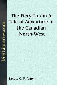 The Fiery Totem A Tale of Adventure in the Canadian North-West