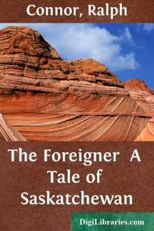 The Foreigner  A Tale of Saskatchewan