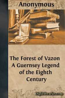 The Forest of Vazon  A Guernsey Legend of the Eighth Century
