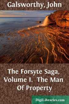 The Forsyte Saga, Volume I.  The Man Of Property