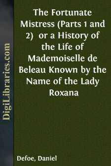 The Fortunate Mistress (Parts 1 and 2)  or a History of the Life of Mademoiselle de Beleau Known by the Name of the Lady Roxana