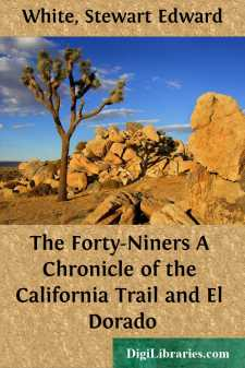 The Forty-Niners A Chronicle of the California Trail and El Dorado