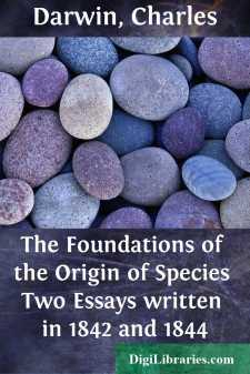 The Foundations of the Origin of Species Two Essays written in 1842 and 1844