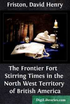 The Frontier Fort  Stirring Times in the North West Territory of British America