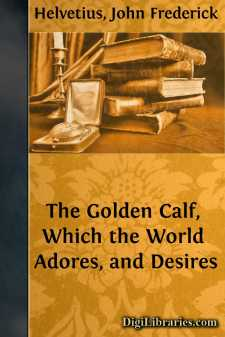 The Golden Calf, Which the World Adores, and Desires