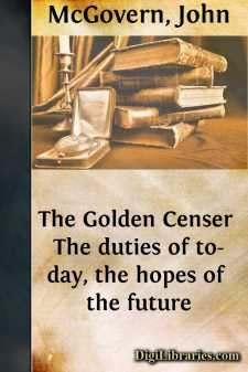 The Golden Censer The duties of to-day, the hopes of the future