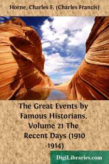 The Great Events by Famous Historians, Volume 21 The Recent Days (1910-1914)