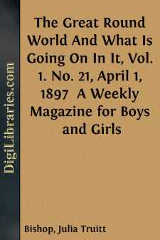 The Great Round World And What Is Going On In It, Vol. 1. No. 21, April 1, 1897 