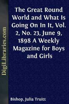 The Great Round World and What Is Going On In It, Vol. 2, No. 23, June 9, 1898 A Weekly Magazine for Boys and Girls