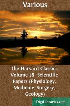 The Harvard Classics Volume 38  Scientific Papers (Physiology, Medicine, Surgery, Geology)