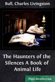 The Haunters of the Silences A Book of Animal Life