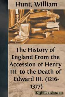 The History of England From the Accession of Henry III. to the Death of Edward III. (1216-1377)