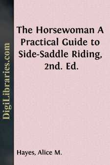 The Horsewoman A Practical Guide to Side-Saddle Riding, 2nd. Ed.