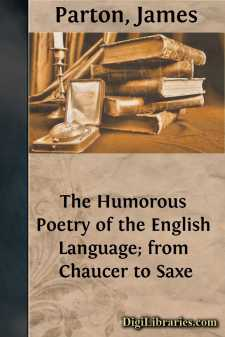 The Humorous Poetry of the English Language; from Chaucer to Saxe