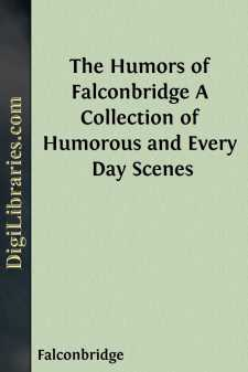 The Humors of Falconbridge A Collection of Humorous and Every Day Scenes