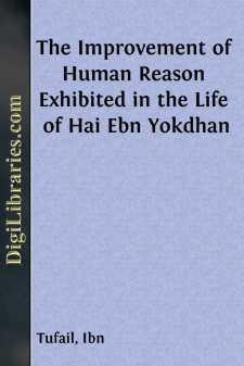 The Improvement of Human Reason Exhibited in the Life of Hai Ebn Yokdhan
