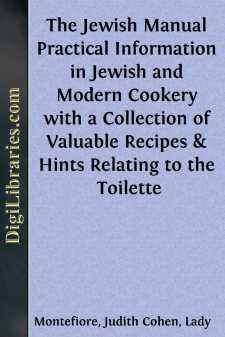 The Jewish Manual Practical Information in Jewish and Modern Cookery with a Collection of Valuable Recipes & Hints Relating to the Toilette