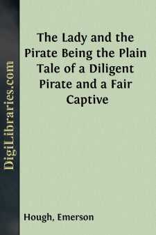 The Lady and the Pirate Being the Plain Tale of a Diligent Pirate and a Fair Captive