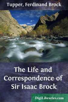 The Life and Correspondence of Sir Isaac Brock