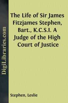 The Life of Sir James Fitzjames Stephen, Bart., K.C.S.I.
