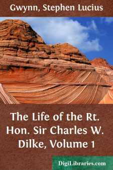The Life of the Rt. Hon. Sir Charles W. Dilke, Volume 1