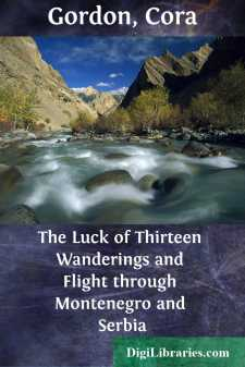 The Luck of Thirteen Wanderings and Flight through Montenegro and Serbia