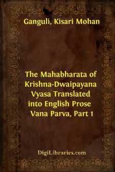The Mahabharata of Krishna-Dwaipayana Vyasa Translated into English Prose  Vana Parva, Part 1