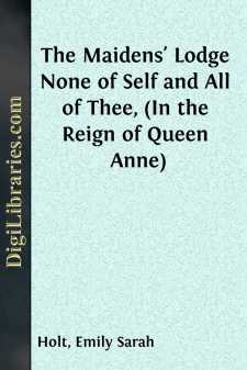 The Maidens' Lodge None of Self and All of Thee, (In the Reign of Queen Anne)