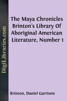 The Maya Chronicles Brinton's Library Of Aboriginal American Literature, Number 1