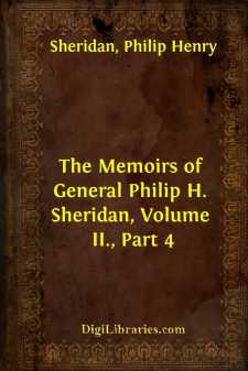 The Memoirs of General Philip H. Sheridan, Volume II., Part 4