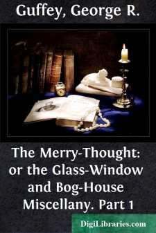 The Merry-Thought: or the Glass-Window and Bog-House Miscellany. Part 1