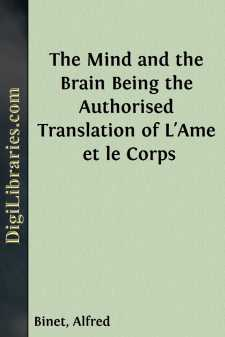 The Mind and the Brain Being the Authorised Translation of L'Ame et le Corps