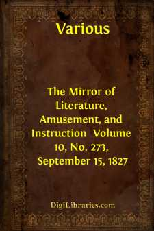 The Mirror of Literature, Amusement, and Instruction  Volume 10, No. 273, September 15, 1827