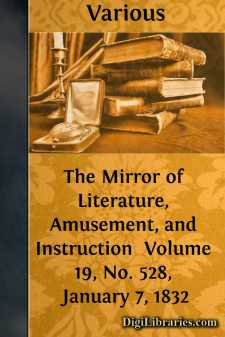 The Mirror of Literature, Amusement, and Instruction  Volume 19, No. 528, January 7, 1832