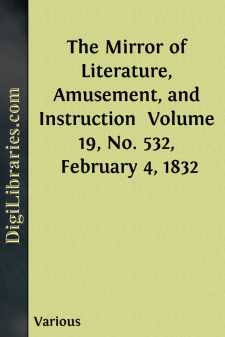 The Mirror of Literature, Amusement, and Instruction  Volume 19, No. 532, February 4, 1832
