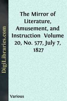 The Mirror of Literature, Amusement, and Instruction  Volume 20, No. 577, July 7, 1827