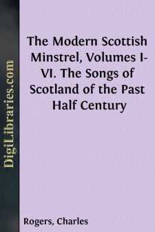 The Modern Scottish Minstrel, Volumes I-VI.