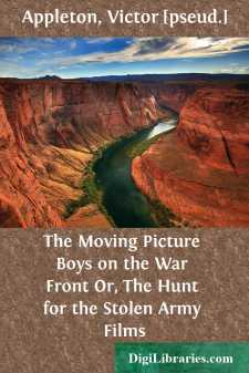 The Moving Picture Boys on the War Front Or, The Hunt for the Stolen Army Films